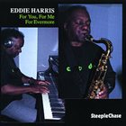 EDDIE HARRIS For You, For Me, For Everyone album cover
