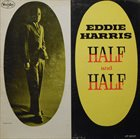 EDDIE HARRIS Half And Half album cover