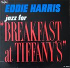EDDIE HARRIS Jazz for Breakfast at Tiffany's album cover