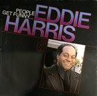 EDDIE HARRIS People Get Funny... album cover