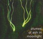 EDDIE PRÉVOST Prevost / Solberg / Pettersen / Moore / Brice / Hardie-Bick : Plumes of Ash in Moonlight album cover