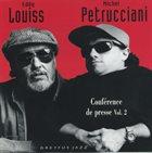 EDDY LOUISS Eddy Louiss & Michel Petrucciani : Conférence De Presse Vol. 2 album cover