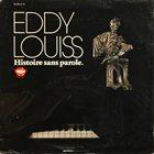 EDDY LOUISS Histoire Sans Paroles album cover
