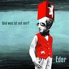 EDER Und was ist mit mir? album cover