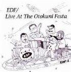 E.D.F. At The Otokuni Festa album cover