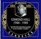 EDMOND HALL The Chronological Classics: Edmond Hall 1944-1945 album cover