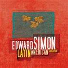 EDWARD SIMON Latin American Songbook album cover