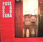 EGBA (ELECTRONIC GROOVE & BEAT ACADEMY) Fuse album cover