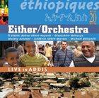 EITHER ORCHESTRA Ethiopiques 20: Live in Addis album cover