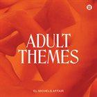 EL MICHELS AFFAIR Adult Themes album cover