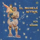 EL MICHELS AFFAIR Yeti Season album cover