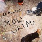 EL PORTAL Slow Grind album cover