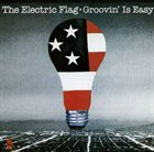 ELECTRIC FLAG Groovin' Is Easy album cover