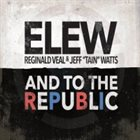 ELEW (ERIC LEWIS) And To The Republic album cover