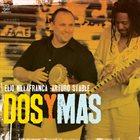 ELIO VILLAFRANCA Dos Y Mas album cover