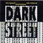 ELIOT ZIGMUND Eliot Zigmund, David Berkman, Mike Richmond : Dark Street album cover