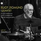 ELIOT ZIGMUND Eliot Zigmund Quartet : Live At Smalls album cover