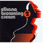 ELKANO BROWNING CREAM 2 album cover