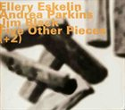 ELLERY ESKELIN Five Other Pieces (+2)(with with Andrea Parkins & Jim Black) album cover