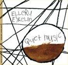 ELLERY ESKELIN Quiet Music album cover