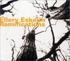 ELLERY ESKELIN Ramifications album cover