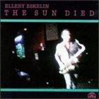 ELLERY ESKELIN The Sun Died album cover