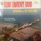 ELLIOT LAWRENCE Swinging At The Steel Pier album cover