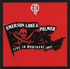 EMERSON LAKE AND PALMER Live In Montreal 1977 album cover