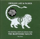 EMERSON LAKE AND PALMER Original Bootleg Series From The Manticore Vaults Vol. Four album cover