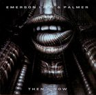 EMERSON LAKE AND PALMER Then & Now album cover