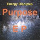 ENERGY DISCIPLES Purpose- EP album cover