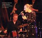 ENSEMBLE DENADA / OSLO JAZZ ENSEMBLE Ensemble Denada, Torun Eriksen & Erlend Skomsvoll : Live In Bremen album cover
