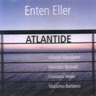 ENTEN ELLER Atlantide album cover