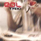 EOL TRIO Toast album cover