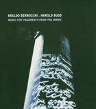 ERALDO BERNOCCHI Eraldo Bernocchi , Harold Budd : Music For 'Fragments From The Inside' album cover