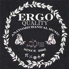 ERGO Quality Anatomechanical Music Since 2005 album cover