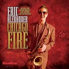 ERIC ALEXANDER Chicago Fire album cover