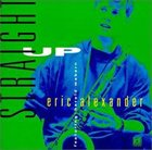 ERIC ALEXANDER Eric Alexander Featuring Harold Mabern ‎: Straight Up album cover