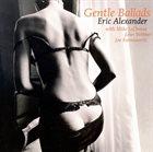 ERIC ALEXANDER Gentle Ballads album cover
