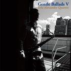ERIC ALEXANDER Gentle Ballads V album cover