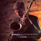 ERIC ALEXANDER The Live At The