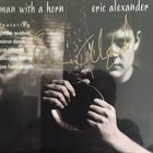 ERIC ALEXANDER Man With A Horn album cover