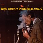 ERIC DOLPHY Eric Dolphy in Europe, Volume 2 album cover