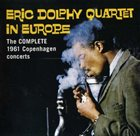ERIC DOLPHY In Europe: The Complete 1961 Copenhagen Concerts album cover