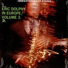 ERIC DOLPHY In Europe / Volume 3. album cover