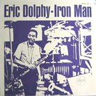 ERIC DOLPHY Iron Man album cover