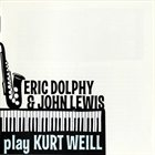 ERIC DOLPHY Play Kurt Weill (with John Lewis) album cover