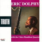 ERIC DOLPHY Truth (With Chico Hamilton Quintet) album cover