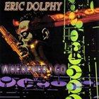 ERIC DOLPHY Wherever I Go album cover