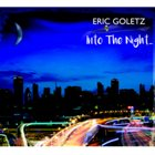 ERIC GOLETZ Into the Night album cover